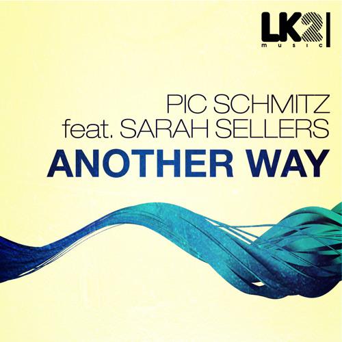 Pic Schmitz feat. Sarah Sellers - Another Way (Original Mix)