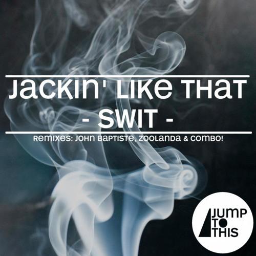 Swit - Jackin' like that (John Baptiste Remix)