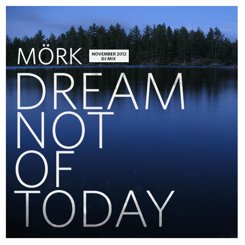 Dream Not Of Today - Mörk November 2012 DJ Mix