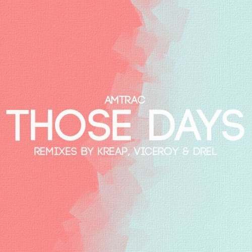 Amtrac - Those Days (Viceroy Remix)