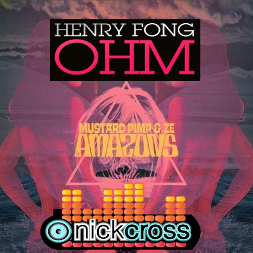 Henry Fong vs Mustard Pimp vs Ze - Amazonian OHMs (Nick Cross Bootleg)