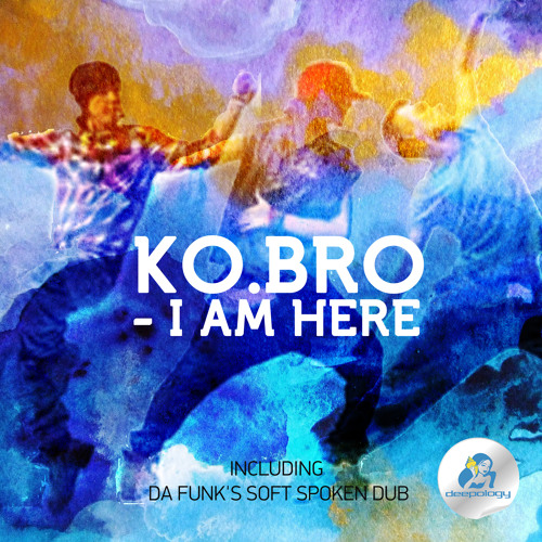 Ko.Bro-I Am Here (Da Funk's Soft Spoken Dub)