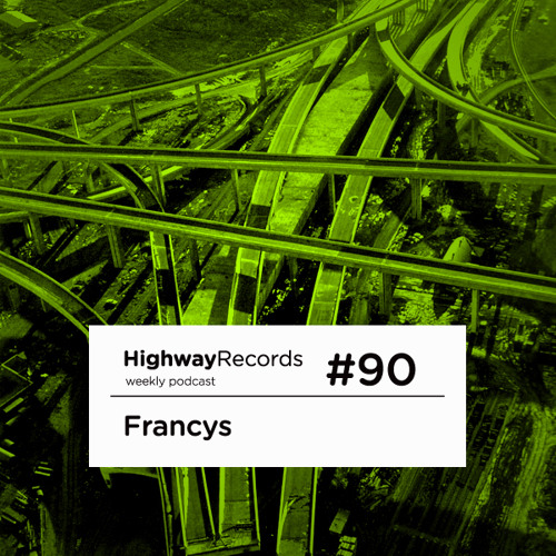Highway Podcast #90 — Francys