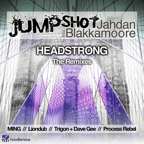 JUMPSHOT FT. JAHDAN BLAKKAMOORE - HEADSTRONG (LIONDUB JUNGLE REMIX) [HOODFAMOUS MUSIC]