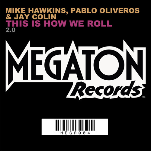 Mike Hawkins, Pablo Oliveros & Jay Colin - This is How We Roll 2.0 [Free Download]