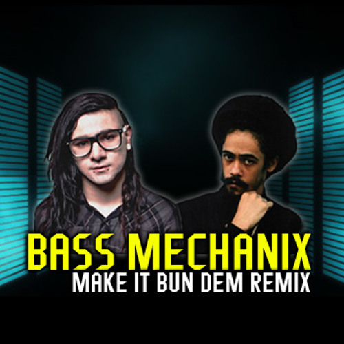SKRILLEX & DAMIAN MARLEY - Make it Bun Dem [BASS MECHANIX Remix]