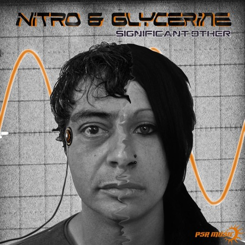 Nitro & Gylcerine - Significant Other ( EP Teaser ) ..out  on PSR Music