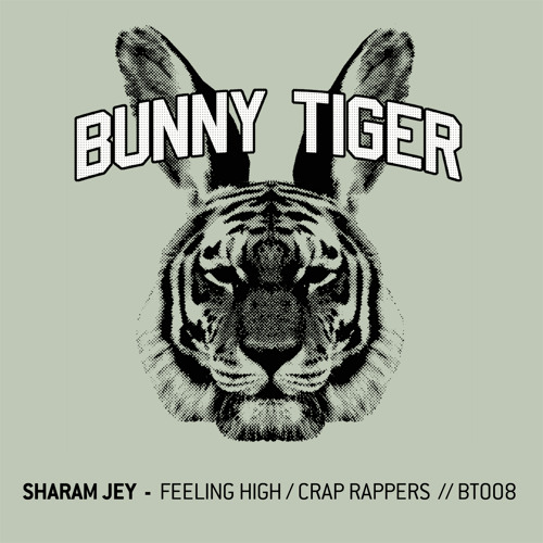 Sharam Jey - Feeling high/Crap Rappers (Preview) Bunny Tiger Music008