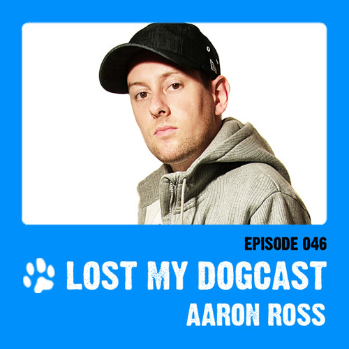 Lost My Dogcast - Episode 46 with Aaron Ross