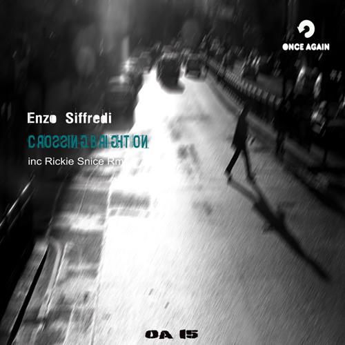 OA015 Enzo Siffredi: 'Crossing Brighton' ( Inc Rickie Snice Rmx )