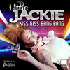Little Jackie - Kiss Kiss Bang Bang / Dani B. Rmx