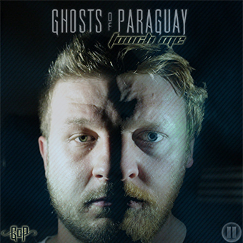 Ghosts Of Paraguay-Touch Me Feat Aidan Dullaghan