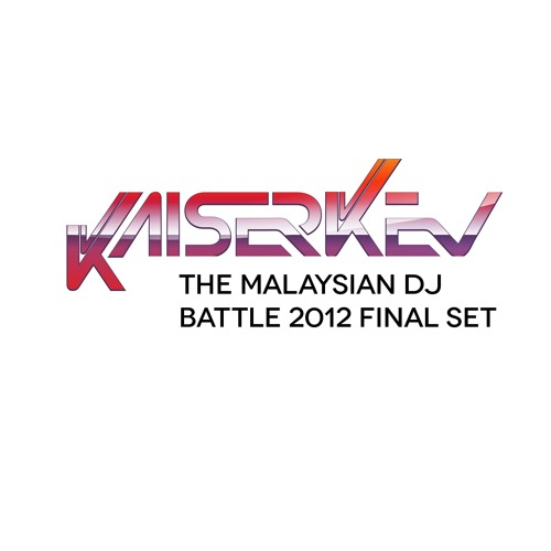 Kaiserkev's Final Mix Set: The Malaysian DJ Battle Championship 2012