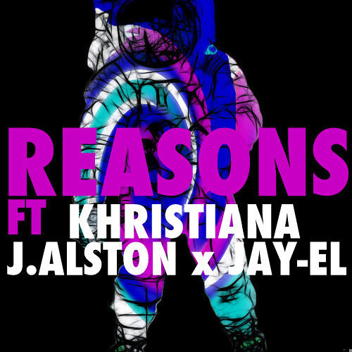Reasons Ft. Khristiana, J Alston & Jay-El [DOWNLOAD]