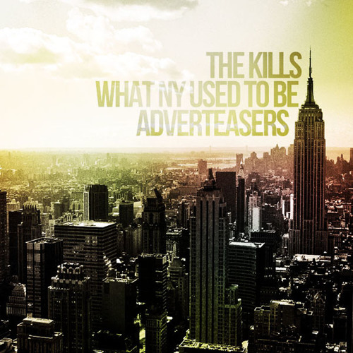 The Kills - What NY Used to be (Adverteasers Remix)