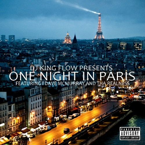 Tha Realness - One Night In Paris (Feat. Dave McMurray) (Prod. King Flow)