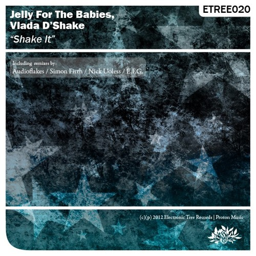 Jelly For The Babies, Vlada D'Shake - Shake It! (E.F.G. Remix)