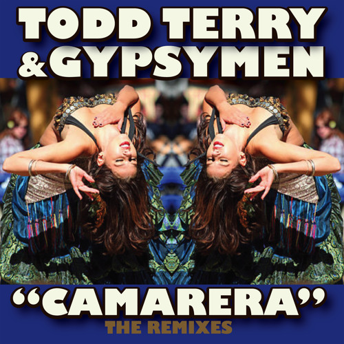 Todd Terry Presents Gypsymen - Camarerra (K-Klass Remix SCE)