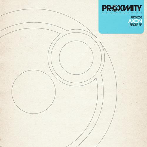 Axon - Fibres [Out Now: Proximity]