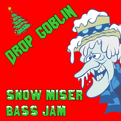 Drop Goblin - Snow Miser Bass Jam [FREE Holiday Download 2012] DropGoblin.com