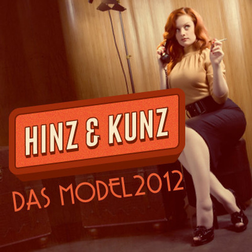 Hinz & Kunz - Das Model (OUT NOW! on Beatport)