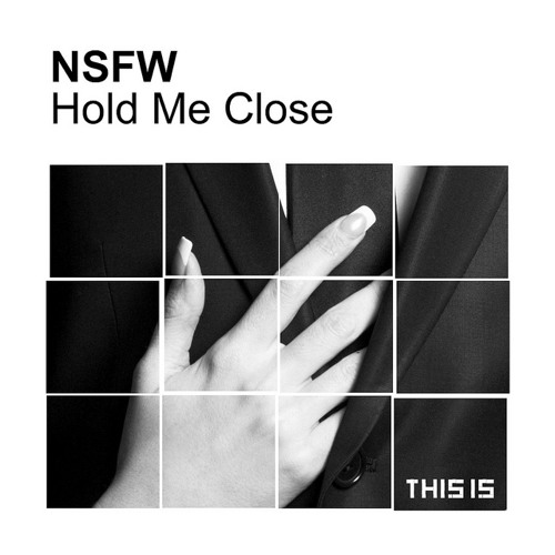 [THIS IS] NSFW - Hold Me Close