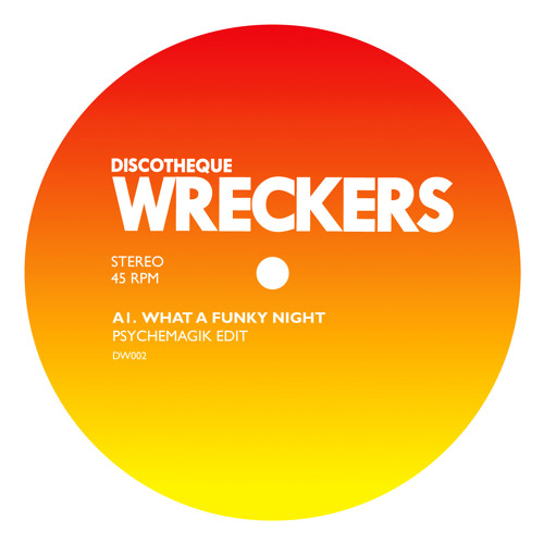 What A Funky Night/ Auf Dem Dub - 96kbps - Discotheque Wreckers