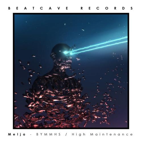 Melja - BYMMHS / High Maintenance / Visionist Remix [002BEAT]