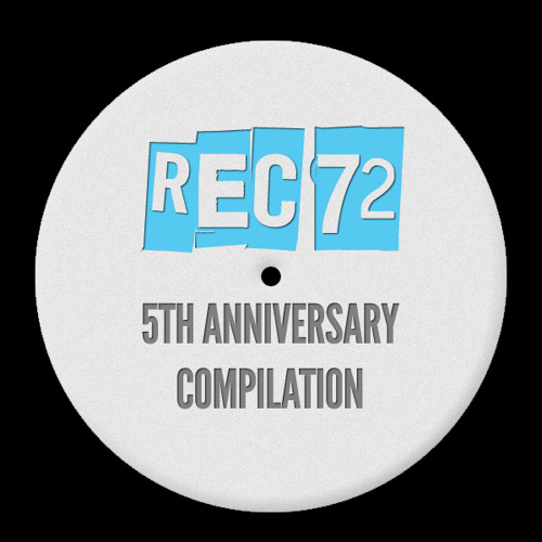Promo Mix // rec72 Netlabel 5th Anniversary Compilation