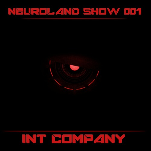 Neuroland Show 001 mixed by Int Company [ Free Download  In Description ]