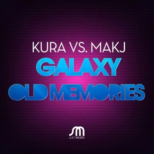KURA & MAKJ - Old Memories (Juicy Music) OUT NOW
