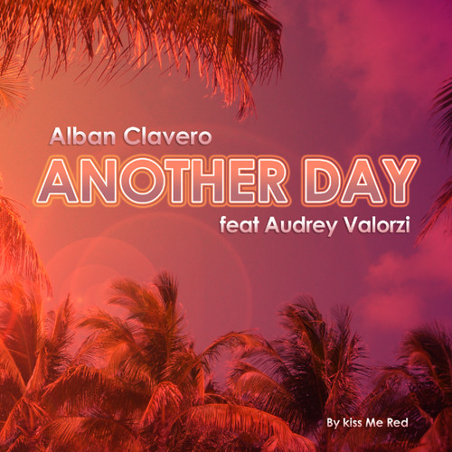 Alban Clavero Ft Audrey Valorzi - Another Day SAMPLE