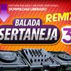 BALADA SERTANEJA 3 REMIX