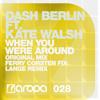 Dash Berlin ft. Kate Walsh - When You Were Around (Ferry Corsten Fix)