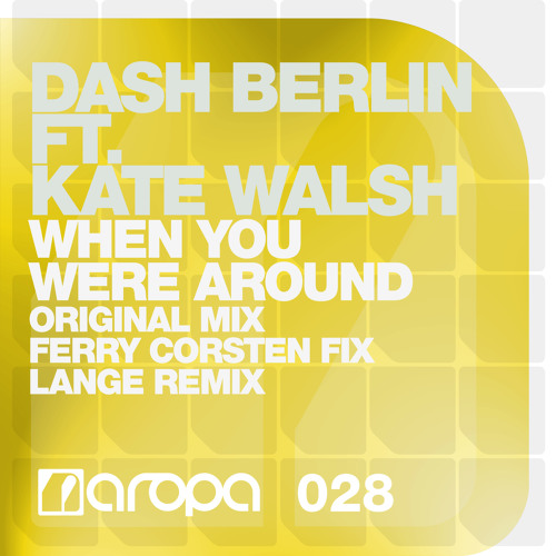 Dash Berlin ft. Kate Walsh - When You Were Around (Ferry Corsten Fix)