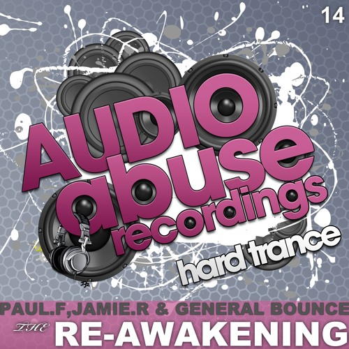 Paul F, Jamie R & General Bounce - The Re-Awakening - OUT NOW