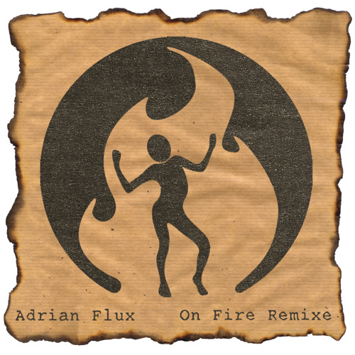 Adrian Flux - On Fire (The Marx Trukker Bass Breeze Remix) (((Fire Music 006))) preview
