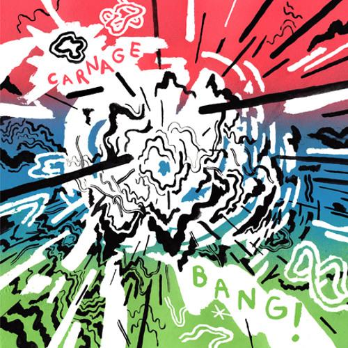 Carnage - Bang!