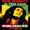 Bob Marley - Is This Love (DUAL INSANIX Remix) [FREE DOWNLOAD]