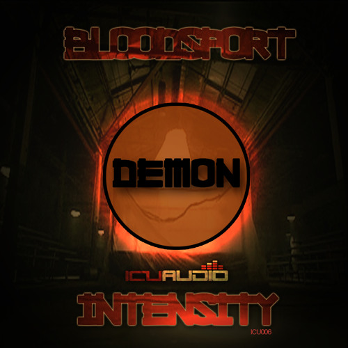 ICU006 - DEMON - BLOOD SPORT // INTENSITY (OUT NOW!)