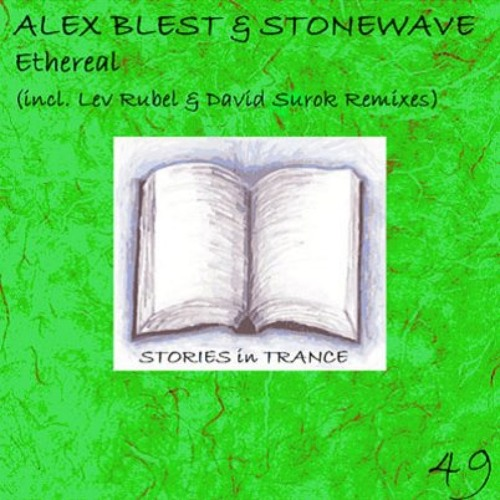 Alex Blest & Stonewave - Ethereal (David Szurok Remix) [Stories in Trance]