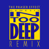 In Too Deep - Genesis (The Phaser Effect Remix)