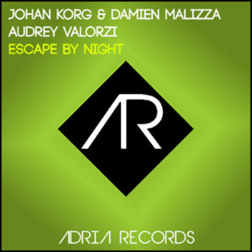 Johan Korg & Audrey Valorzi & Damien Malizza - Escape by Night