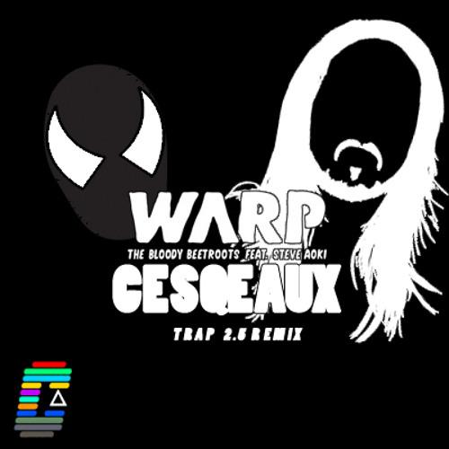 The Bloody Beetroots feat. Steve Aoki - Warp 2.0 (Cesqeaux TRAP 2.5 REMIX)