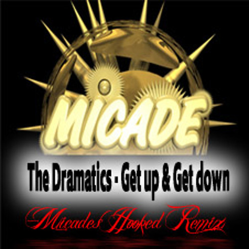 The Dramatics - Get up & Get down (Micades Hooked Remix)