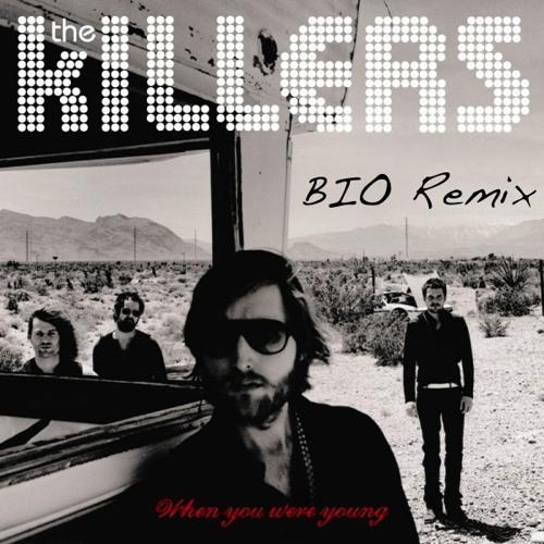 When You Were Young (BIO Remix)