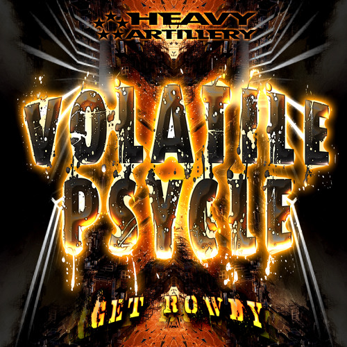 Volatile Psycle - Get Rowdy EP (out now!)