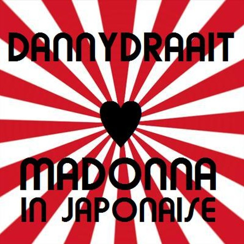 Dannydraait into the Nipon Groove (Madonna ♥ Japanese Dance) - マドンナ♥日本舞踊
