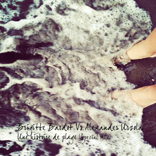 Brigitte Bardot, Alexander Urzola - Une Histoire De Plage (Special Mix)