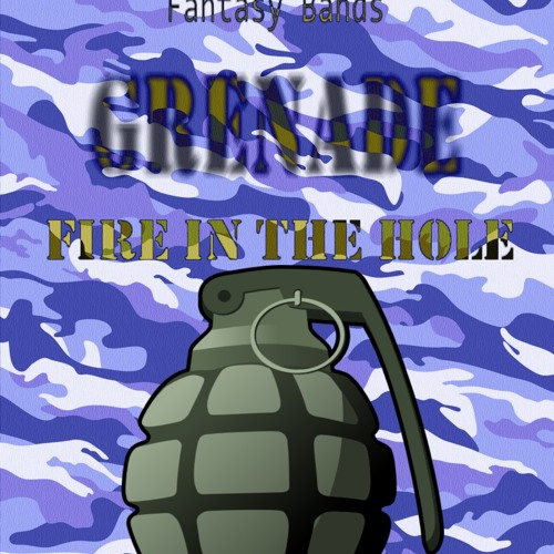 Grenade-Fire In The Hole
